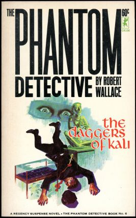 THE PHANTOM DETECTIVE: THE DAGGERS OF KALI. Robert Wallace, pseudonym