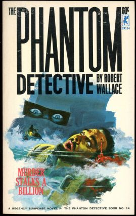 THE PHANTOM DETECTIVE: MURDER STALKS A BILLION. Robert Wallace, pseudonym