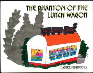 THE PHANTOM OF THE LUNCH WAGON. Daniel Pinkwater