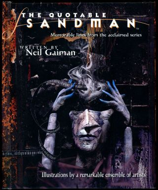 THE QUOTABLE SANDMAN: MEMORABLE LINES FROM THE ACCLAIMED SERIES. Neil Gaiman