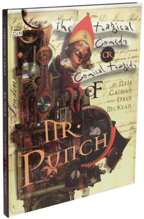 THE TRAGICAL COMEDY OR COMICAL TRAGEDY OF MR. PUNCH: A ROMANCE. Neal Gaiman, Dave McKean
