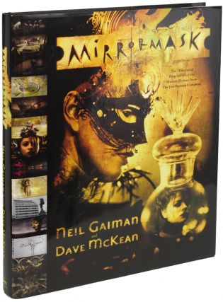 MIRRORMASK: THE ILLUSTRATED FILM SCRIPT OF THE MOTION PICTURE FROM THE JIM HENSON COMPANY. Neal...