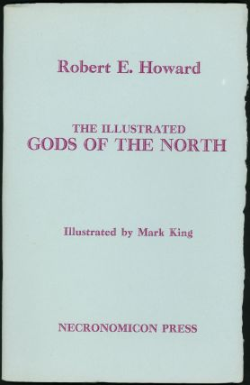 THE ILLUSTRATED GODS OF THE NORTH. Robert E. Howard