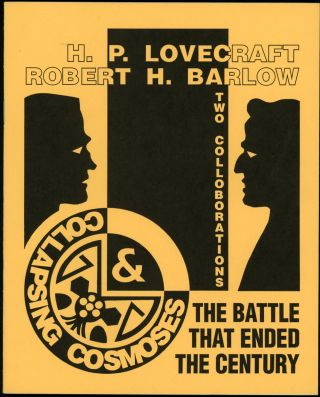 THE BATTLE THAT ENDED THE CENTURY [and] COLLAPSING COSMOSES. Lovecraft, Robert H. Barlow, oward,...