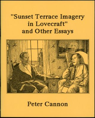 """SUNSET TERRACE IMAGERY IN LOVECRAFT"" AND OTHER ESSAYS. H. P. Lovecraft, Peter Cannon"