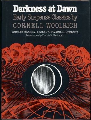 DARKNESS AT DAWN: EARLY SUSPENSE CLASSICS. Cornell. Nevins Woolrich, Francis M., Jr., Martin H....