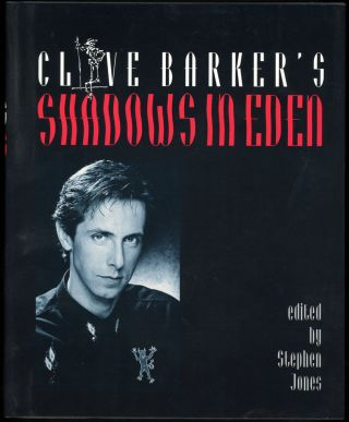 CLIVE BARKER'S SHADOWS IN EDEN. Edited by Stephen Jones. Clive Barker.
