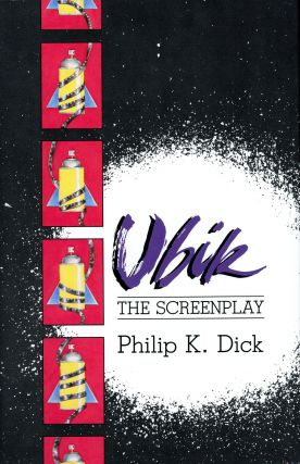 UBIK: THE SCREENPLAY. Philip K. Dick