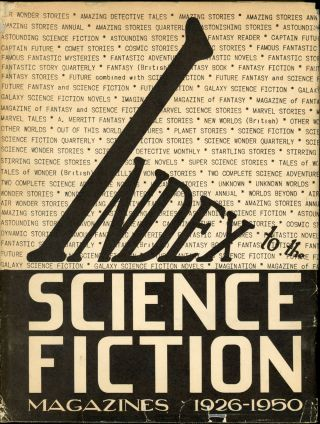 INDEX TO THE SCIENCE FICTION MAGAZINES 1926-1950. Donald B. Day, compiler