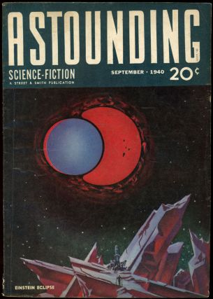 ASTOUNDING SCIENCE FICTION. 1940. . John W. Campbell ASTOUNDING SCIENCE FICTION. September, Jr,...