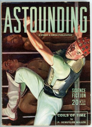 ASTOUNDING SCIENCE FICTION. 1939. . John W. Campbell ASTOUNDING SCIENCE FICTION. May, Jr, No. 3...