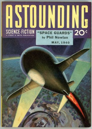 ASTOUNDING SCIENCE FICTION. 1940. . John W. Campbell ASTOUNDING SCIENCE FICTION. May, Jr, No. 3...