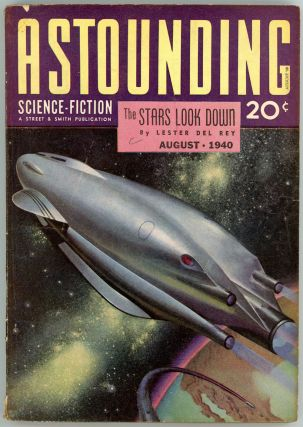 ASTOUNDING SCIENCE FICTION. 1940. . John W. Campbell ASTOUNDING SCIENCE FICTION. August, Jr, No....