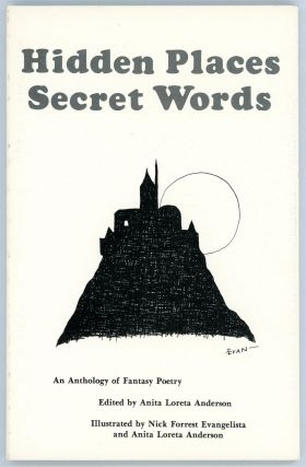 HIDDEN PLACES SECRET WORDS: AN ANTHOLOGY OF FANTASY POETRY. Anita Loreta Anderson