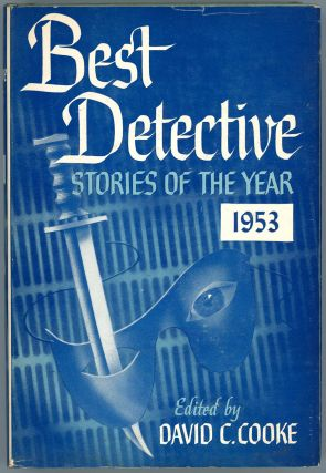 BEST DETECTIVE STORIES OF THE YEAR 1953. David C. Cooke