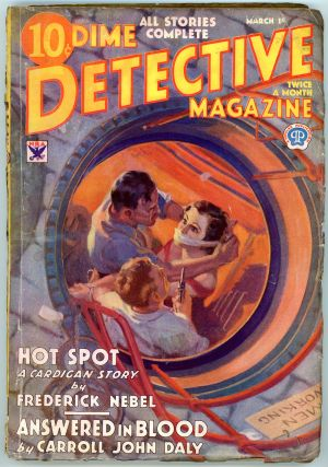 DIME DETECTIVE MAGAZINE. 1934 DIME DETECTIVE MAGAZINE. March 1, No. 4 Volume 10