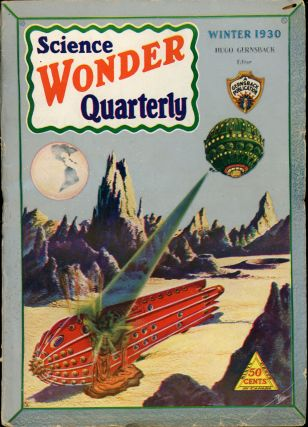 SCIENCE WONDER QUARTERLY. SCIENCE WONDER QUARTERLY. Winter 1930. . Hugo Gernsback, Number 2 Volume 1