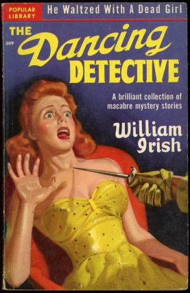 "THE DANCING DETECTIVE. Cornell Woolrich, ""William Irish"""