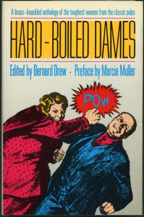 HARD-BOILED DAMES: STORIES FEATURING WOMEN DETECTIVES, REPORTERS, ADVENTURERS, AND CRIMINALS FROM...
