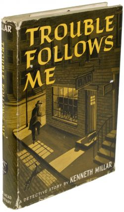 TROUBLE FOLLOWS ME. Kenneth Millar