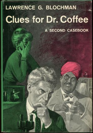 CLUES FOR DR. COFFEE: A SECOND CASEBOOK. Lawrence G. Blochman