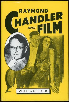 RAYMOND CHANDLER AND FILM. RAYMOND CHANDLER, William Luhr