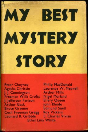 MY BEST MYSTERY STORY: A COLLECTION OF STORIES CHOSEN BY THEIR OWN AUTHORS. Anonymously Edited...