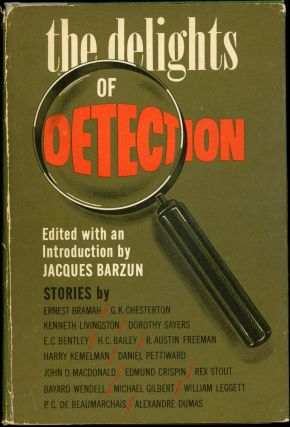 THE DELIGHTS OF DETECTION. Jaques Barzun
