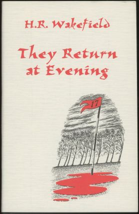 THEY RETURN AT EVENING: A BOOK OF GHOST STORIES. Introduction by Barbara Roden. Wakefield,...