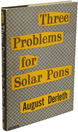 THREE PROBLEMS FOR SOLAR PONS. August Derleth