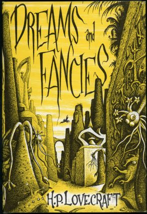 DREAMS AND FANCIES. Lovecraft, oward, hillips
