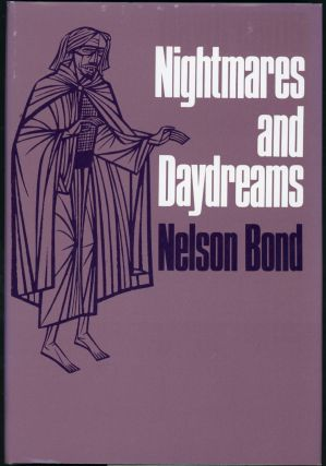NIGHTMARES AND DAYDREAMS. Nelson Bond