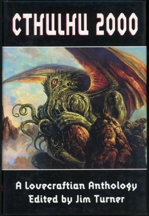 CTHULHU 2000: A LOVECRAFTIAN ANTHOLOGY. Jim Turner