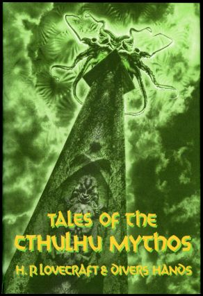 TALES OF THE CTHULHU MYTHOS (GOLDEN ANNIVERSARY ANTHOLOGY). Lovecraft, Divers Hands, oward,...