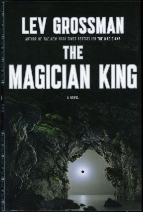 THE MAGICIAN KING. Lev Grossman.