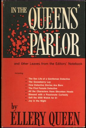 IN THE QUEEN'S PARLOR: AND OTHER LEAVES FROM THE EDITOR'S NOTEBOOK. Frederic Dannay, Manfred B. Lee