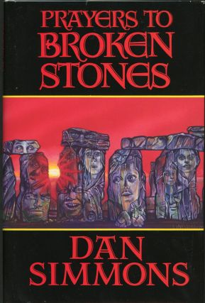 PRAYERS TO BROKEN STONES. Dan Simmons