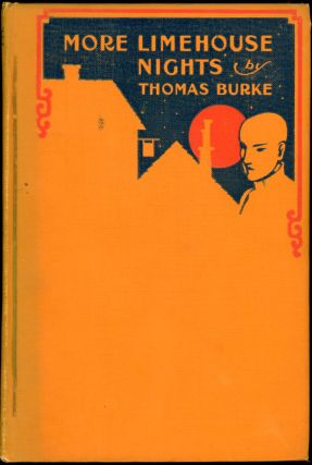 MORE LIMEHOUSE NIGHTS. Thomas Burke