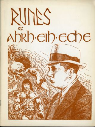 RUNES OF AHRH EIH ECHE [cover title]. Robert E. Howard