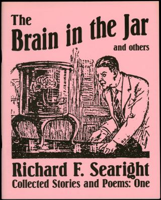 THE BRAIN IN THE JAR AND OTHERS. Edited by Franklyn Searight. Richard F. Searight