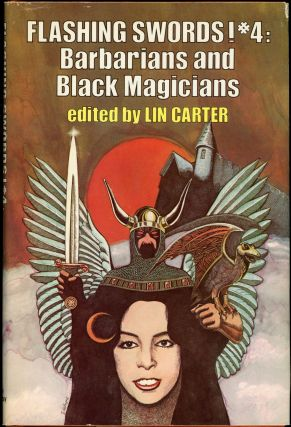 FLASHING SWORDS! #4: BARBARIANS AND BLACK MAGICIANS. Lin Carter