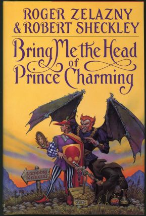 BRING ME THE HEAD OF PRINCE CHARMING. Roger Zelazny, Robert Sheckley