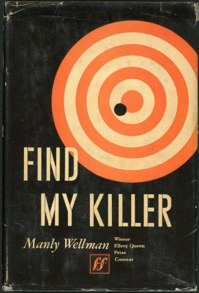FIND MY KILLER. Manly Wellman, Wade.