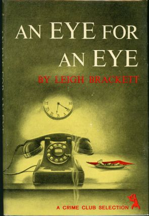 AN EYE FOR AN EYE. Leigh Brackett.