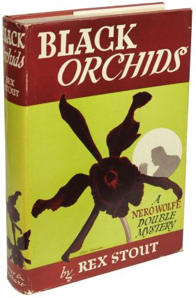 THE BLACK ORCHIDS: A NERO WOLFE DOUBLE MYSTERY. Rex Stout