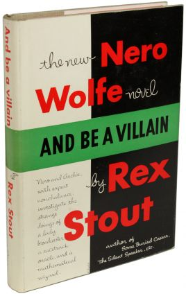 AND BE A VILLAIN. Rex Stout