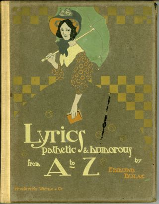 LYRICS PATHETIC & HUMOROUS FROM A TO Z. Edmund Dulac