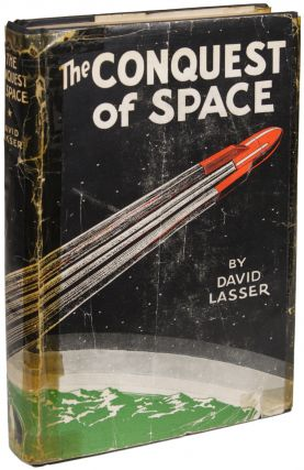 THE CONQUEST OF SPACE. David Lasser