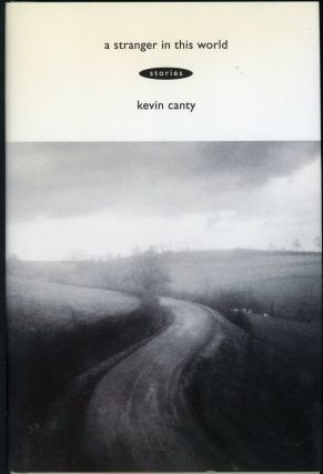 A STRANGER IN THIS WORLD. Kevin Canty