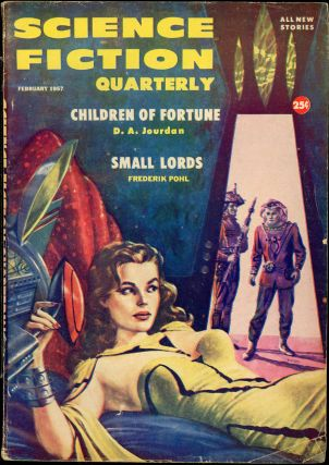 SCIENCE FICTION QUARTERLY. PHILIP K. DICK, ed SCIENCE FICTION QUARTERLY. February 1957. . Robert...